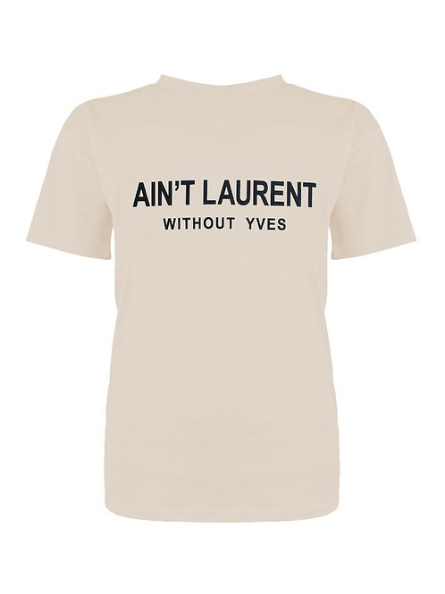T-Shirt Ain't Laurent