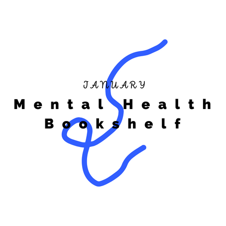 Mental Health Bookshelf [January]