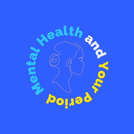 Mental Health and Your Period