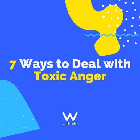7 Ways to Deal with Toxic Anger