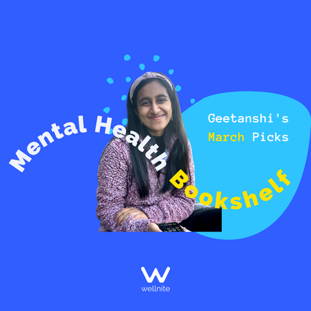 3 Reads to Boost Your Mental Health: Geetanshi's March Bookshelf
