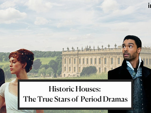 Historic Houses: The True Stars of Period Dramas