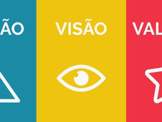 Por que sua empresa deve ter Visão, Missão e Valores