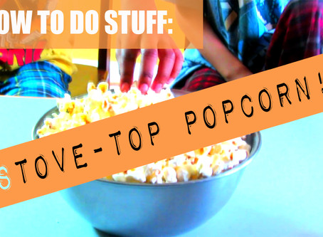 Making Stove Top Popcorn (For Kids): How To Do Stuff With Zak And Bam!