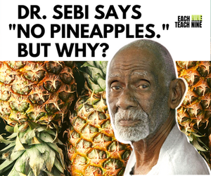 Are pineapples bad for you? Dr Sebi says no pineapples