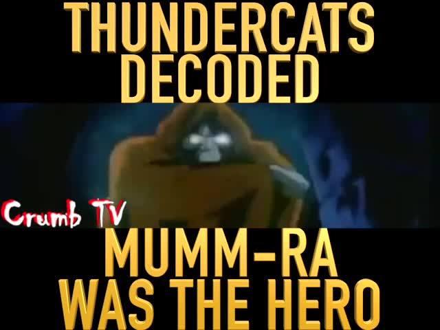 THUNDERCATS DECODED: MUMM-RA WAS THE HERO #CrumbTV