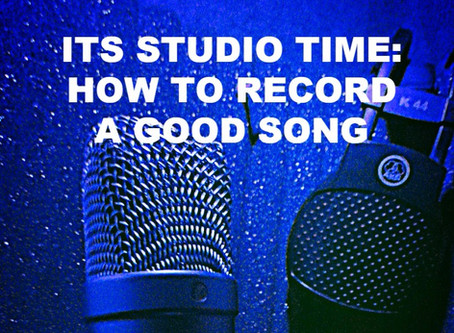 It's Studio Time - How To Record A Great Song