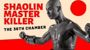 Shaolin Master Killer aka The 36th Chamber of Shaolin