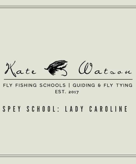 Online Spey School: Lady Caroline