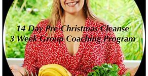 Pre - Christmas Cleanse PLUS                 3 Week Group Coaching Program
