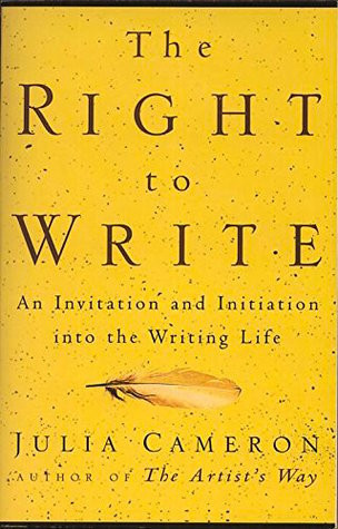 The Right to Write, by Julia Cameron