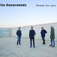 THE RUNAROUNDS   ready for you