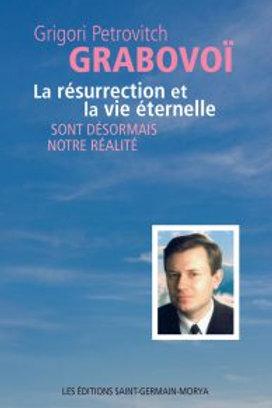 G.GRABOVOI-La résurrection et la vie éternelle sont désormais notre réalité