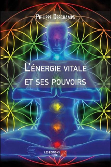 Ph.DESCHAMPS-L'Energie Vitale et ses Pouvoirs