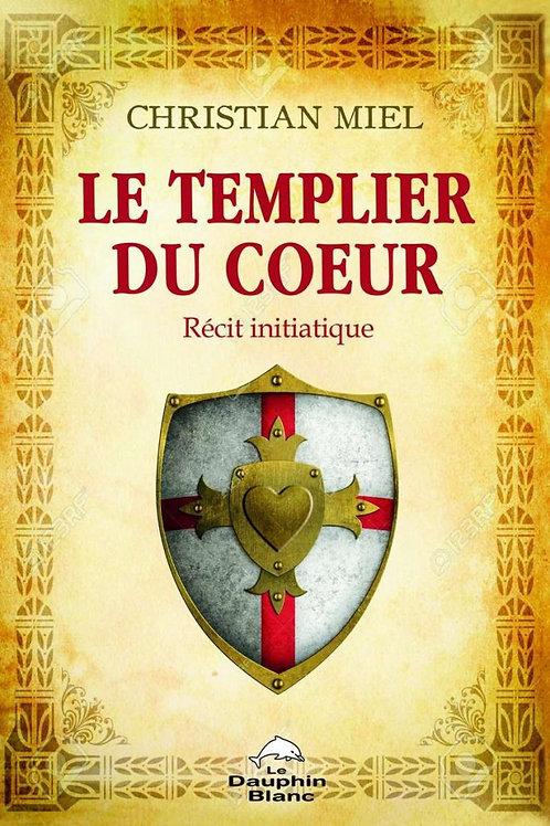 CHRISTIAN MIEL  - Le Templier du Coeur