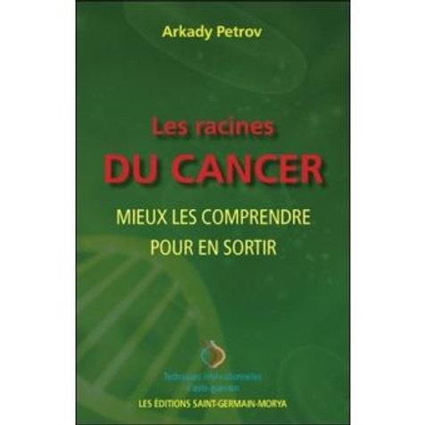 A.PETROV-les racines du cancer / mieux les comprendre pour s'en sortir