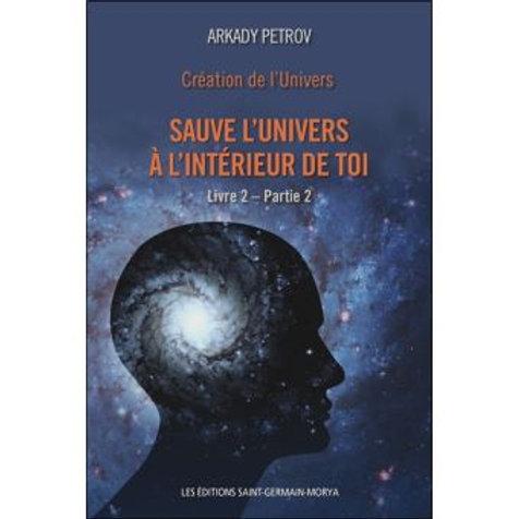 A.PETROV-Sauve l'univers à l'interieur de toi   Livre 2 partie 2