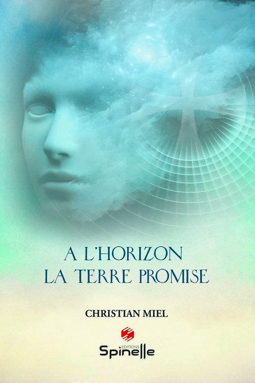 CHRISTIAN MIEL  - A L'horizon la Terre Promise