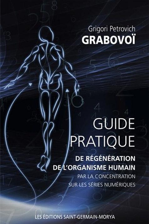 G.GRABOVOI-Guide pratique de régénération de l'organisme par les séries numéri