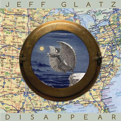 Jeff Glatz | New Album | Disappear