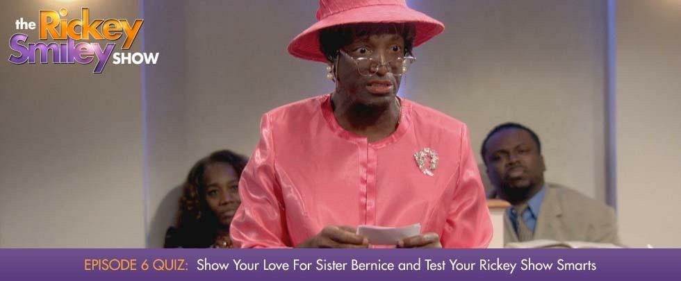 Rickey Smiley (Sis Bernice Jenkins)