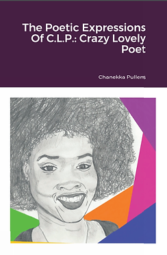 """""""The Poetic Expression Of C.L.P.: Crazy Lovely Poet"""""""