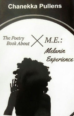 """The Poetry Book About M.E.: Melanin Experience"" Ebook"