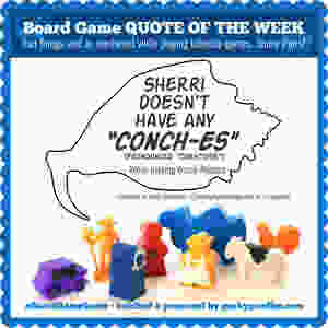 Board Game Quote of the Week   Geeky Goodies