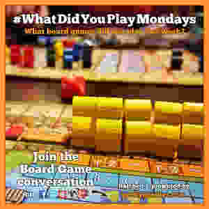 #WhatDidYouPlayMondays   What Did You Play Mondays   Join the board game and tabletop game conversation   Geeky Goodies