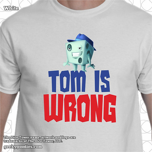 TALL Sizes Tom is Wrong Dice Tower Men's/Unisex White T-shirt