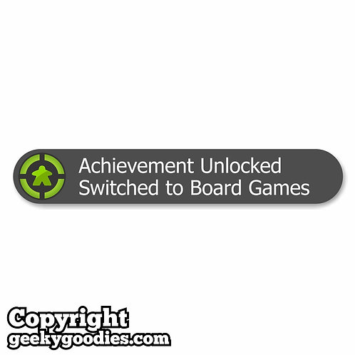 Achievement Unlocked Switched to Board Games Shirt