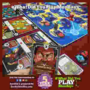#WhatDidYouPlayMondays - What tabletop games did you play during the previous week?