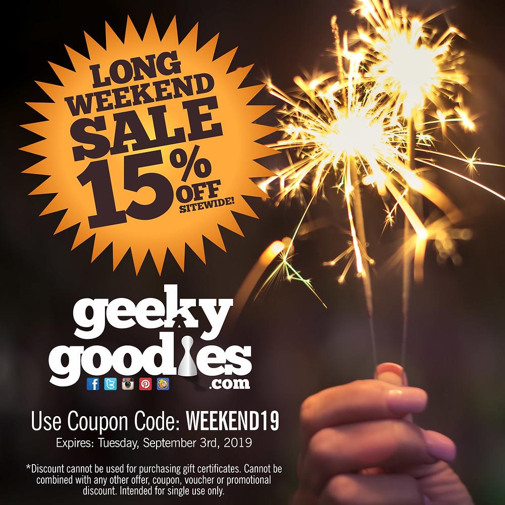 LONG WEEKEND SALE! Get 15% OFF your order at GeekyGoodies.com