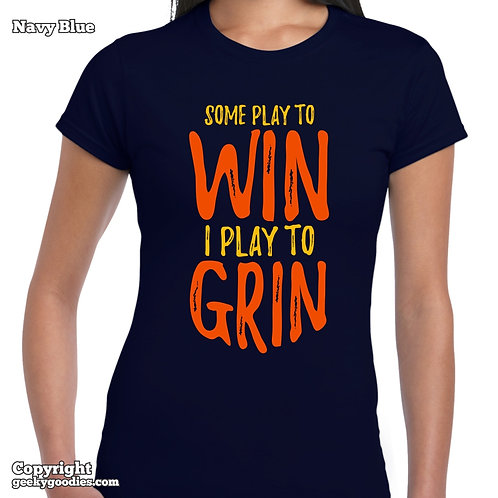 Some Play to WIN – I Play to GRIN Women's FITTED T-shirt