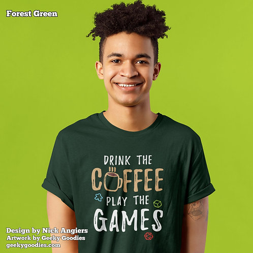 Drink the Coffee Play the Games Mens/Unisex T-shirt