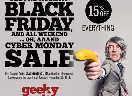 Get 15% OFF Your Geeky Goodies Order With Our CYBER MONDAY SALE!