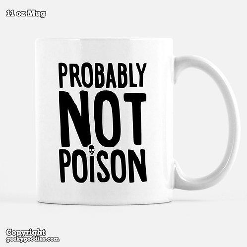 Probably Not Poison Mug