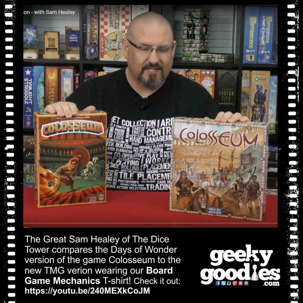 The Great Sam Healey of The Dice Tower compares the Days of Wonder version of the game Colosseum to the new TMG verion wearing our Board Game Mechanics T-shirt! | Geeky Goodies