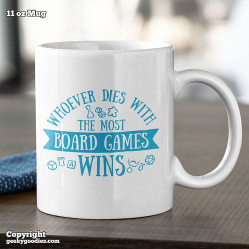 Whoever Dies with the Most Board Games Wins Coffee Mugs
