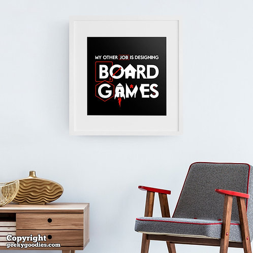 My Other Job is DESIGNING Board Games Poster
