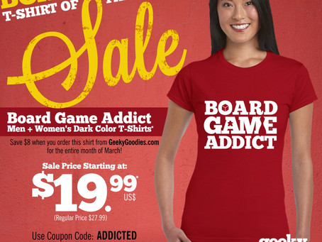 Board Game Shirt of the Month Sale: March 2017 - Board Game Addict