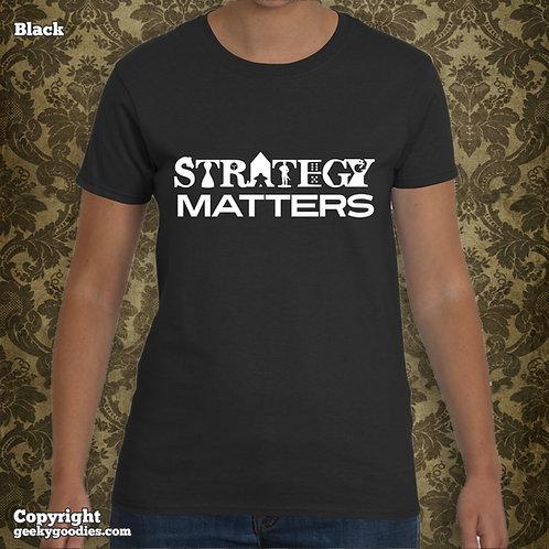 Strategy Matters Women's T-Shirt