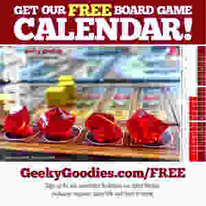 FREE Stuff for Board Gamers | FREE Board Game Calendar | Geeky Goodies | FREE Stuff