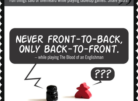 Board Game Quote of the Week - The Blood of an Englishman