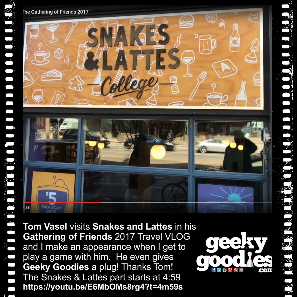 Tom Vasel visits Snakes and Lattes in his Gathering of Friends 2017 Travel VLOG and Geeky Goodies makes a small appearance
