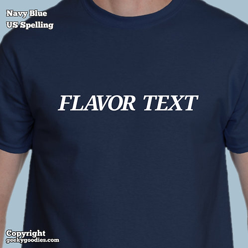 Flavor Text Mens/Unisex T-shirts