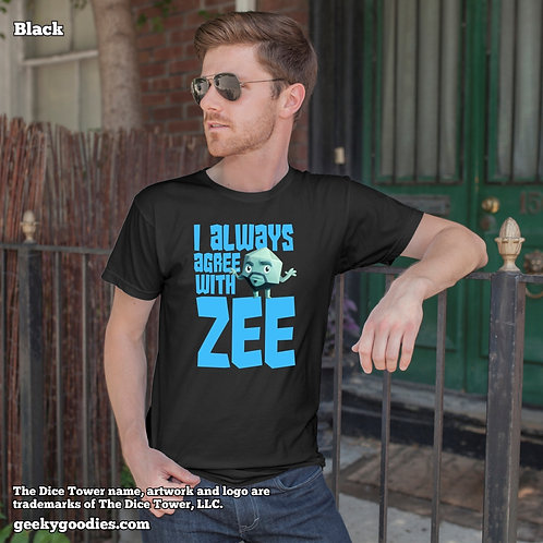I Always Agree With ZEE Dice Tower Men's / Unisex T-shirt