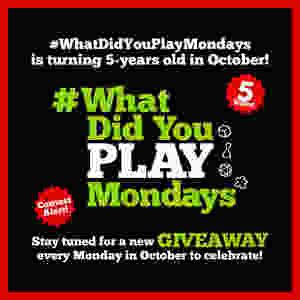 #WhatDidYouPlayMondays 5th Anniversary Giveaway