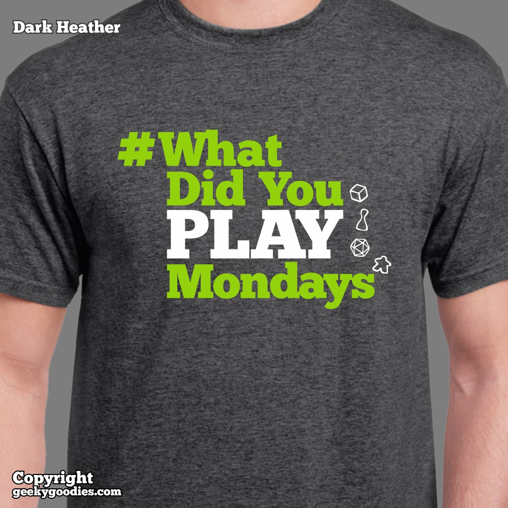 Buy this shirt to show your support of #WhatDidYouPlayMondays