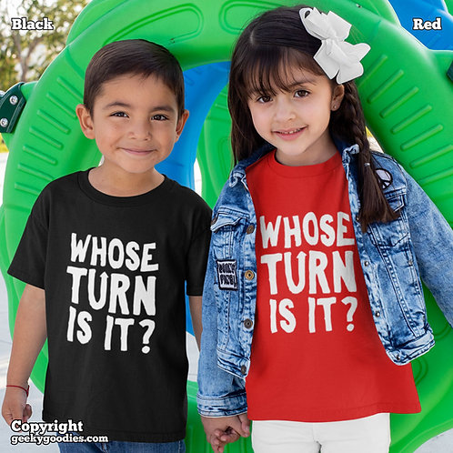 Whose Turn Is It? Children's T-shirts